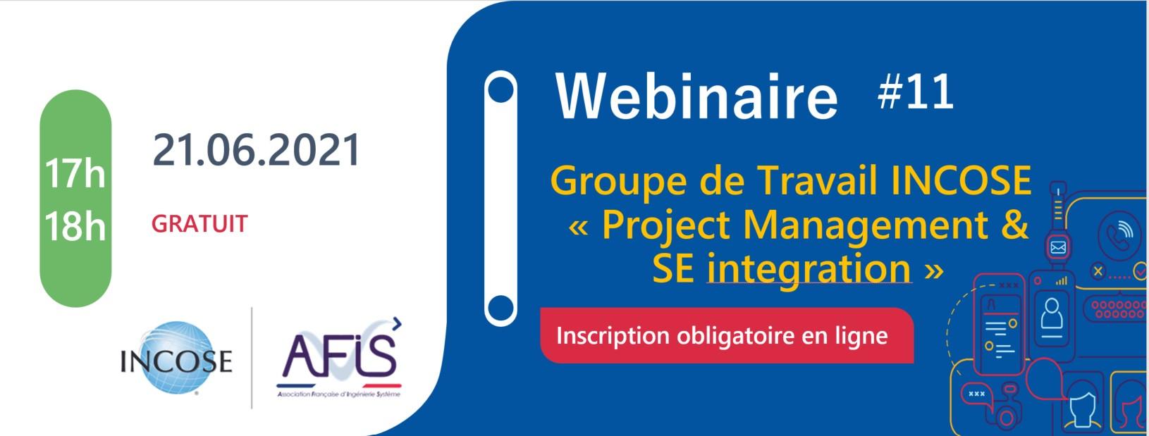 """Webinaire AFIS #11 Groupe de travail INCOSE """"Project Management & SE Integration"""""""